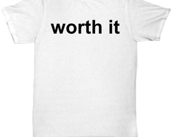 Worth it - t-shirt for her