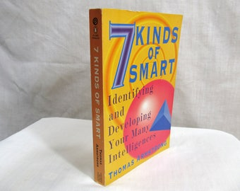 7 Kinds of Smart: Identifying Developing Your Many Intelligences, Thomas Armstrong Dutton/Plume 1993 Self Help Book Psychology
