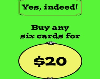 Buy any SIX cards for 20 Dollars