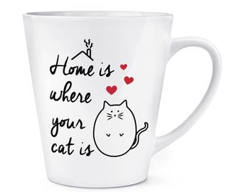 Home Is Where Your Cat Is 12oz Latte Mug Cup