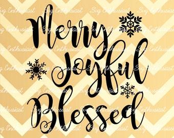 Merry Joyful Blessed SVG, Snowflakes Svg, Winter Svg, Christmas Svg, Snow Svg, Xmas SVG, Eps, Cut Files, Clip Art, Print, Svg,