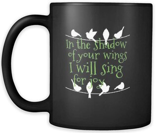 In the Shadow of Your Wings I Will Sing For Joy Ceramic Coffee Mug, Psalm 63:7 Ceramic Coffee Mug, Biblical Verse Mug, Birds on a Wire Mug