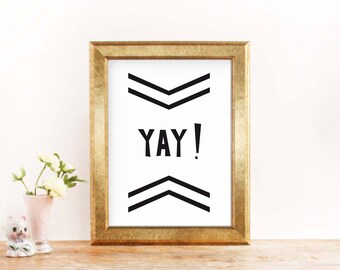 Yay print, Typo print, Instant download, Black and white, Home decor, Printable wall decor, Vector Pdf, Inspirational quote, Digital art