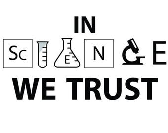 In Science We Trust - Science Shirt