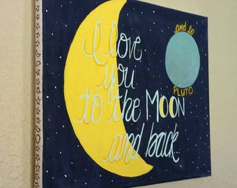 11x14 canvas art, I Love You to the Moon & Back and to Pluto, Moons and Stars, Nursery Decor, Kids room, Baby Shower Gift, Pluto Too