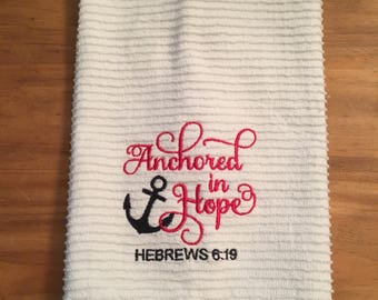Anchored In Hope Kitchen Towel - Hebrews 6:19 Dish Towel - Embroidered Dish Towel - Embroidered Kitchen Towel - Christian Kitchen Towel