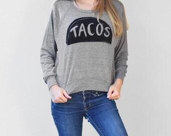 Womens Slouchy Sweatshirt, Cinco de Mayo shirt, Taco shirt, light sweater, funny birthday gifts, girlfriend gift for her, funny sayings