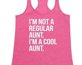 ON SALE - Im Not A Regular Aunt.. Im A Cool Aunt  - Ladies' Tank Top