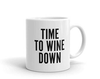 Wine Down coffee Mug