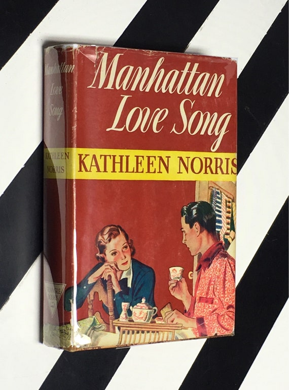 Manhattan Love Song by Kathleen Norris (1940) hardcover book