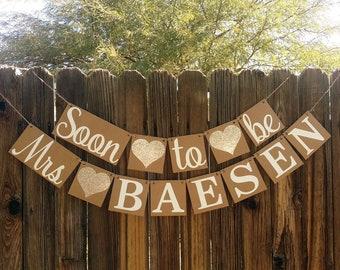 Rustic Bridal Shower Decoration / Bridal Shower Banner / Soon To Be Mrs. Banner / Garland / Bachelorette Sign / Bride to Be / Wedding Decor