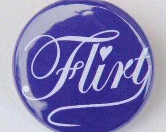 Flirt - Pinback Button Badge 1 inch