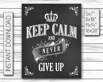 Keep Calm and Never Give Up, Chalkboard Sign, Home Decor, Gift For Husband, Survivor, Motivation Sign, Birthday Gift, Printable DIGITAL FILE