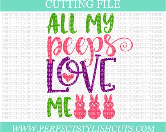 All My Peeps Love Me Svg - Easter SVG, DXF, PNG, Eps Files for Cameo or Cricut - Easter Bunny Svg, Peeps Svg, Girl Easter Svg