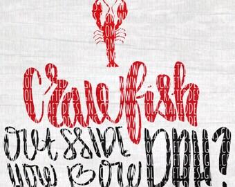 Crawfish Outside How Bow Dah Svg Cut File - Crawfish Boil Svg Cut File - Louisiana Svg Cut File