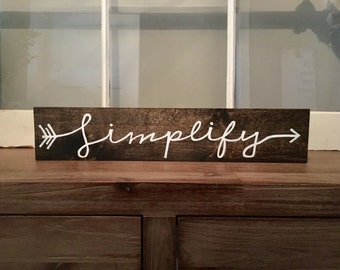 "Simplify - Solid Wood Sign, 18"" by 3.5"""