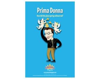 Prima Donna Poster by Corporate Kingdom®