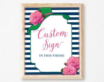 Big Hat Custom Sign, Printable, Bridal, Wedding Sign, 8x10, Preppy, Derby, Navy, Green, Pink, Southern, Tea, Luncheon