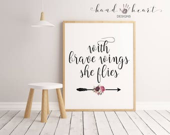 With brave wings she flies printable, farmhouse decor,5x7,8x10,11x14, gallery wall art, gallery wall print