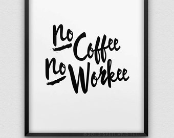 no coffee no workee printable wall decor // instant download print // black and white typographic office decor // first coffee print