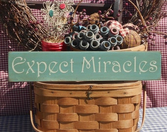 Expect Miracles painted primitive rustic wood sign