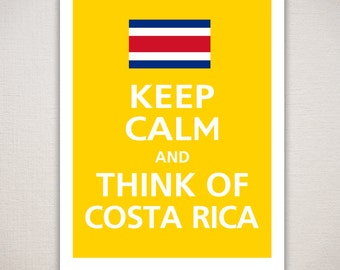 Keep Calm and THINK Of COSTA RICA Typography Art Print
