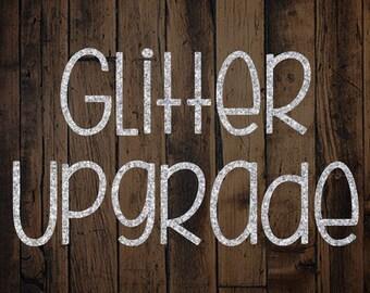 Glitter Vinyl Upgrade | Please read the entire description before ordering