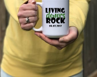 Living Donors Rock | Living Donor Gift | Organ Donation | Organ Transplant Mug | Living Donors Rock Mug | Color Customization | Personalized