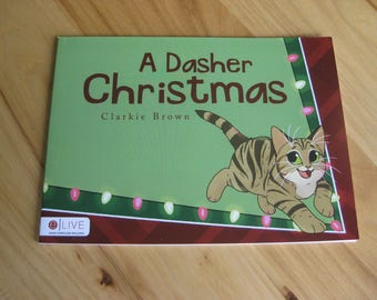 Children's Book, A Dasher Christmas Book by Clarkie Brown,Stocking Stuffer, Book on Cats, Self Published Childrens Book, Christmas Book