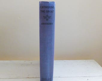 Catherine the Great by Katherine Anthony, 1925 edition, book enscription, hard cover, historical figures, history book, purpble cover