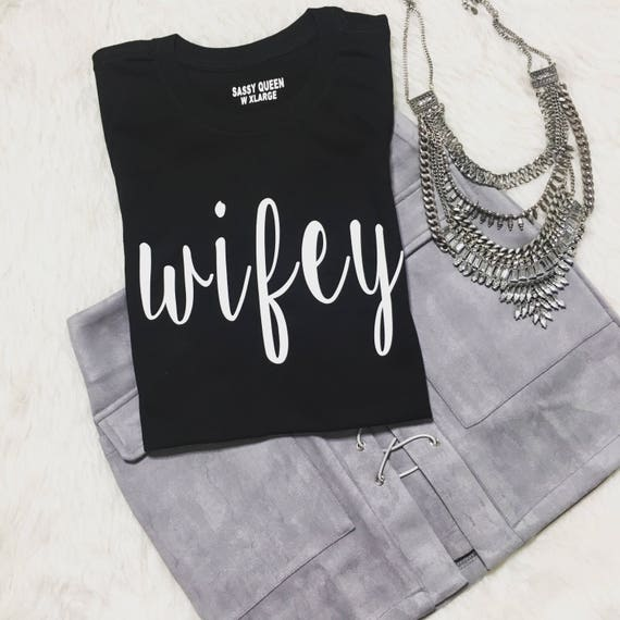 Wifey / Statement Tee / Graphic Tee / Statement Tshirt / Graphic Tshirt / T shirt