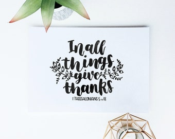 Give thanks, A4, hand lettered, wall art, Christian Prints, Christian Gifts