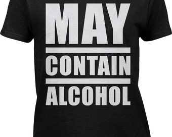May Contain Alcohol Womens Short Sleeve T-shirt -Drinks Friends Family Pool Tailgating Wine Beer Liquor Drunk -LS-00338