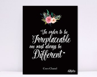 In Order To Be Irreplaceable One Must Always Be Different, Water Color Flowers, Coco Chanel, Typography Print, Wall art, Art Decor