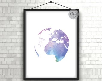 Globe art etsy to travel is to live print travel gift travel print watercolor world print globe print travel quote print printable wall art gumiabroncs Images