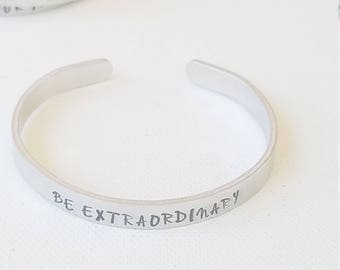 """Custom Hand Stamped Jewelry cuff Inspirational Quote """"BE EXTRAORDINARY"""" Motivational Quote mantra Words of Affirmation"""