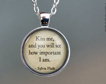 Sylvia Plath (Kiss Me) Quote jewelry. Pendant, Necklace or Keychain Key Ring. Perfect Gift Present. Glass dome phrase words charm HomeStudio