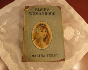 Elsie's Womanhood by Martha Finley; 1875 book Copyright 1903 and 1917;