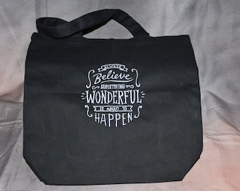 Always Believe Something Wonderful Is About To Happen tote bag