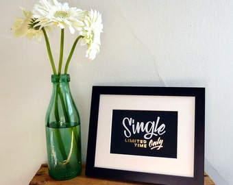 """Single Limited Time Only 5""""x7"""" gold foil stamped print"""