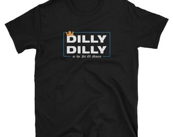 Dilly Dilly or the pit of misery funny t-shirt