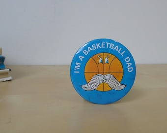 Vintage I'm a Basketball Dad 2 Inch Button