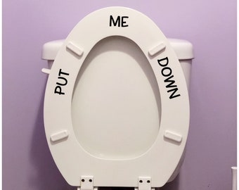 Put me Down Decal - Funny Toilet Seat Decal - Toilet Seat Sticker - Decal for Boys - Toilet Seat Vinyl Lettering - Humorous Reminder For Him