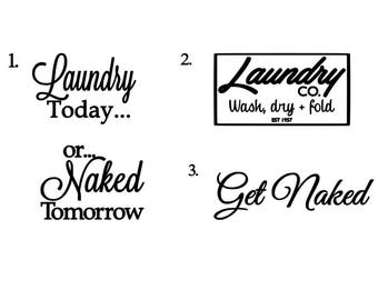Laundry room & bathroom stickers.