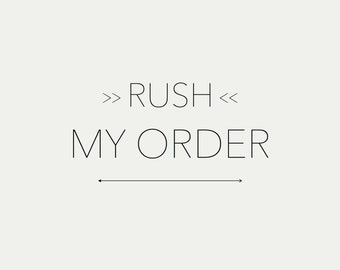 Rush My Order | Expedited Processing, Speed Up My Order, Rush Order