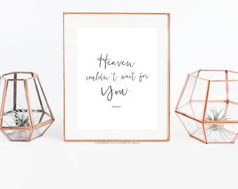 Heaven Couldn't Wait For You - Printable - Heaven - Heaven Couldn't Wait For You Printable - Grief - Grieving - Loss of Father - Bereavement