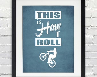 This is How I Roll - Bicycle Stencil, Typographry, Print or Canvas, Custom Color Choice