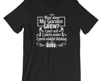 How Does Your Garden Grow T-Shirt