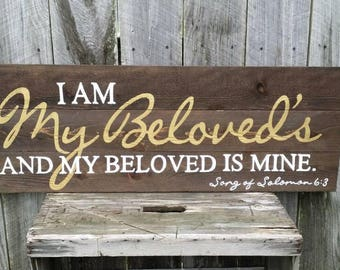 I Am My Beloved's and My Beloved Is Mine Song of Solomon 6:3 Rustic Wall Art, Wood Decor Sign