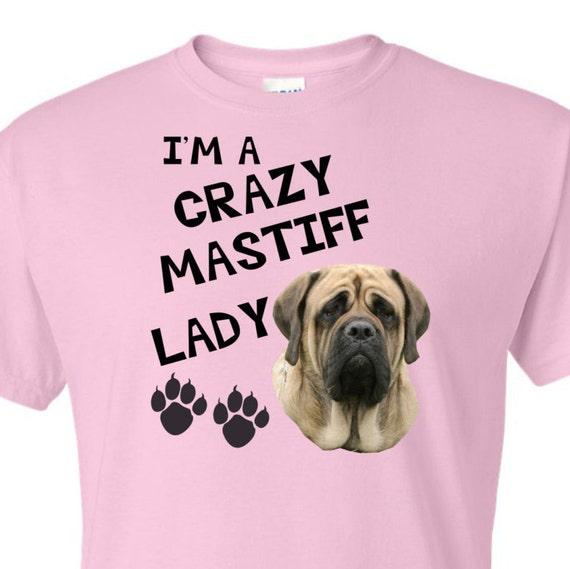 I'm a Crazy Mastiff Lady, Mastiff Lovers, Mastiff dogs shirts, funny shirt, LOL shirt, statement shirt, popular t-shirt, hilarious t-shirt